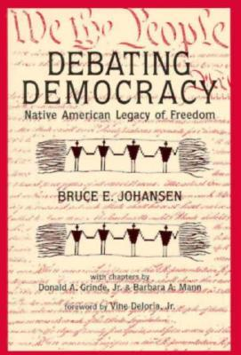 Debating Democracy by Bruce Elliott Johansen
