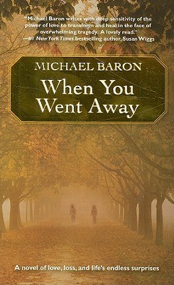 When You Went Away by Michael Baron