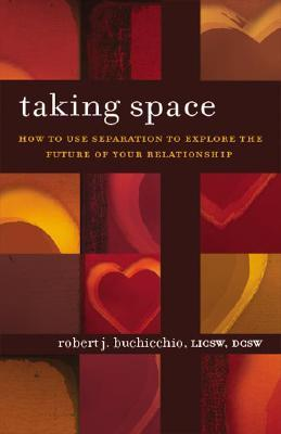 Taking Space: How to Use Separation to Explore the Future of Your Relationship
