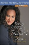 Sassy, Single, and Satisfied: Secrets to Loving the Life You're Living