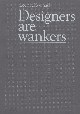 Designers Are Wankers by Paul             Smith