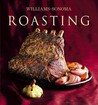 Williams-Sonoma Collection: Roasting