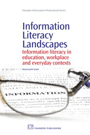 Information Literacy Landscapes: Information literacy in education, workplace and everyday contexts