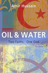 Oil and Water by Amir Hussain
