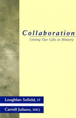 Collaboration: Uniting Our Gifts in Ministry