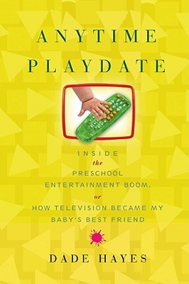 Anytime Playdate by Dade Hayes