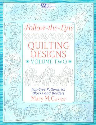 Follow The Line Quilting Designs Mary Covey : Follow-The-Line Quilting Designs Volume 2: Full-Size Patterns for Blocks and Borders by Mary M ...