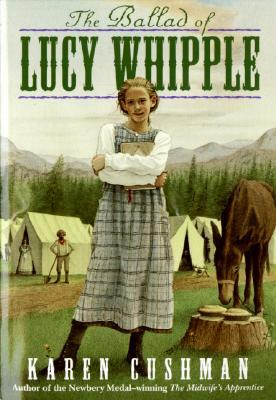 The Ballad of Lucy Whipple by Karen Cushman