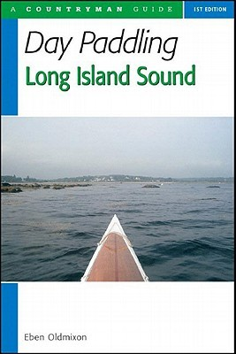 Day Paddling Long Island Sound: A Complete Guide for Canoeists and Kayakers