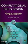 Computational Drug Design: A Guide for Computational and Medicinal Chemists [With CDROM]