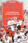 Tales from the Angels Dugout: The Championship Season and Other Great Angels Stories