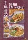 Chinese Rice and Noodles: With Appetizers, Soups and Sweets (Wei-Chuan Cookbook)