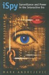 iSpy: Surveillance and Power in the Interactive Era (CultureAmerica)
