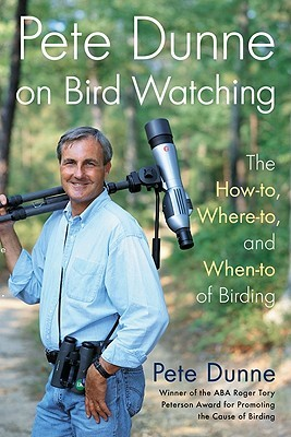 Pete Dunne on Bird Watching by Pete Dunne