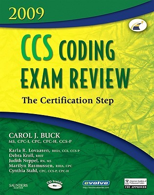 CCS Coding Exam Review 2009: The Certification Step (CCS Coding Exam Review: The Certification Step (W/CD))