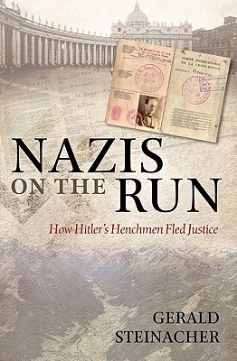 Nazis on the Run by Gerald Steinacher