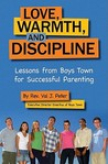 Love, Warmth, and Discipline: Lessons from Boys Town for Successful Parenting