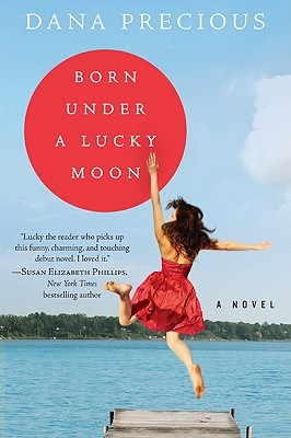 Born Under a Lucky Moon by Dana Precious