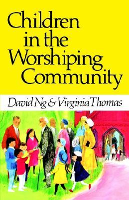 Children in the Worshiping Community by Virginia Thomas