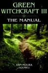 Green Witchcraft III: The Manual