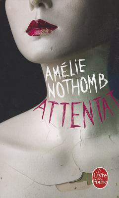 Attentat by Amélie Nothomb