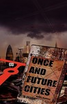 Once and Future Cities (Paperback)