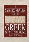 Syntax-Reader for the Greek New Testament: Fifteen Lessons