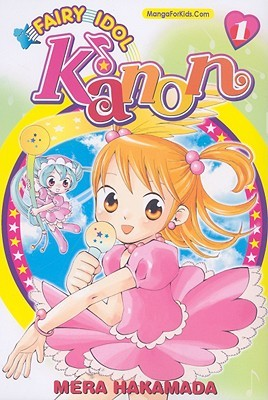 Fairy Idol Kanon, Volume 1 by Mera Hakamada