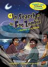 In Search of the Fog Zombie: A Mystery about Matter (Summer Camp Science Mysteries, #1)