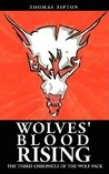 Wolves' Blood Rising: The Third Chronicle of the Wolf Pack