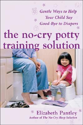 The No-Cry Potty Training Solution by Elizabeth Pantley