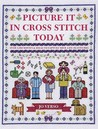 Picture It In Cross Stitch Today