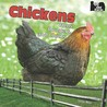 Chickens: Hens, Roosters, And Chicks (On The Farm)