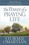 The Power of a Praying Life: Prayer and Study Guide