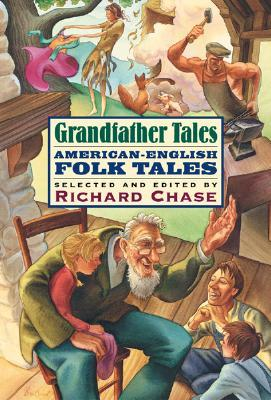 Grandfather Tales by Richard Chase
