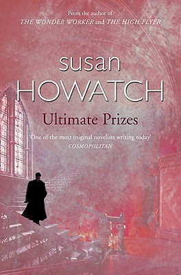 Ultimate Prizes. Susan Howatch by Susan Howatch