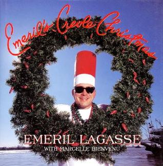 Emeril's Creole Christmas by Emeril Lagasse