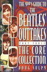 The 910's Guide To The Beatles' Outtakes, Part Three: The Core Collection