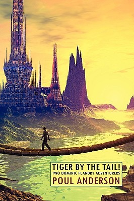 Tiger By The Tail!: Two Dominic Flandry Adventures (Flandry)