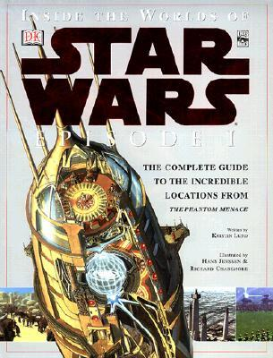 Inside the Worlds of Star Wars Episode I: The Complete Guide to the Incredible Locations from the Phantom Menace