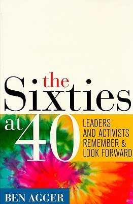 The Sixties at 40: Leaders and Activists Remember and Look Forward