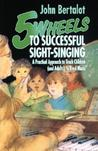 5 Wheels to Successful Sight-Singing