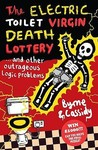 The Electric Toilet Virgin Death Lottery: And Other Outrageous Logic Problems