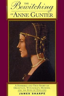 The Bewitching of Anne Gunter by J.A. Sharpe
