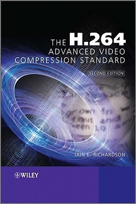 The H.264 Advanced Video Compression Standard by Iain E.G. Richardson
