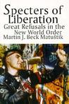 Specters of Liberation: Great Refusals in the New World Order