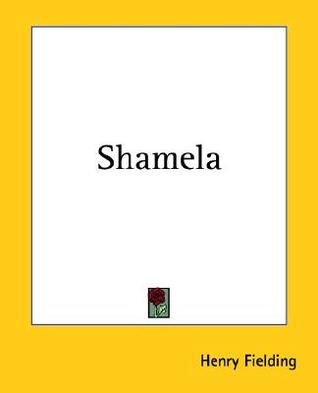 An Apology for the Life of Mrs. Shamela Andrews by Henry Fielding