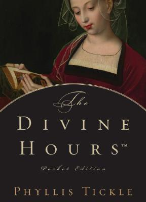 The Divine HoursTM Pocket Edition by Phyllis A. Tickle