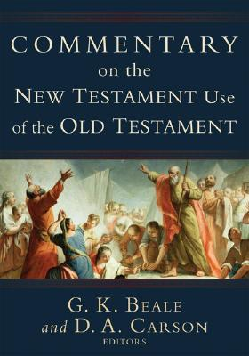 Commentary on the New Testament Use of the Old Testament by G.K. Beale