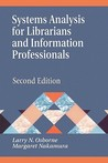 Systems Analysis for Librarians and Information Professionals: Second Edition